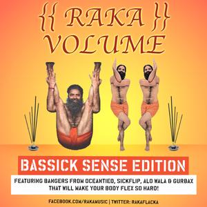 RAKA | VOL007 | BASSICK SENSE EDITION