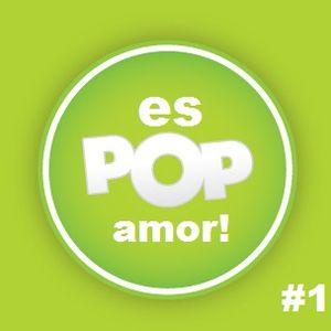 Es Pop Amor! #1