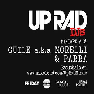 UP RAD Djs - Mixtape #04: GUILE aka MORELLI & PARRA!