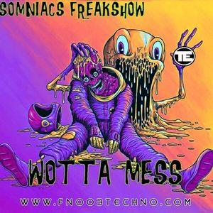 Wotta Mess @ Insomniacs Freakshow invites Wotta Mess - Fnoob Techno Radio - 10.04.2016