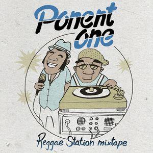 Reggae Station Mix - Ponent One