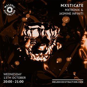 MXSTICATE with MXTRONIK & Jasmine Infiniti (October '21)