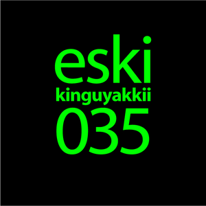 eski presents kinguyakkii episode 035