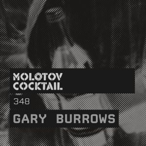 Molotov Cocktail 348 with Gary Burrows