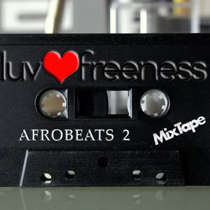 AFROBEATS MIXTAPE TWO (with a splash of Soulful)