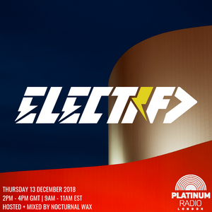 The Electrified Broadcast 062 with Nocturnal Wax (Thursday