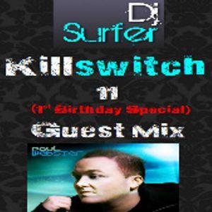 Dj Surfer: Killswitch 11,Guest Mix: Paul Webster