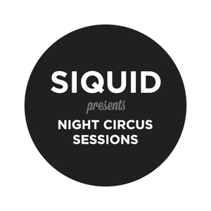Siquid presents Night Circus Sessions #001