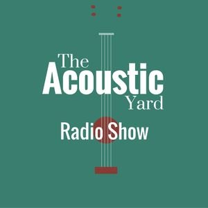 The Acoustic Yard Radio Show Programme 1