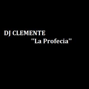 DJ CLEMENTE   ''La Profecia''