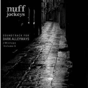 Mixtape Volume 6 // Soundtrack for Dark Alleyways