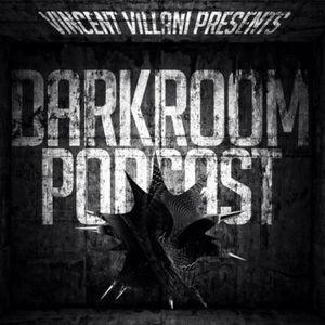DarkRoom Podcast Episode 002 - Mixed By Vincent Villani