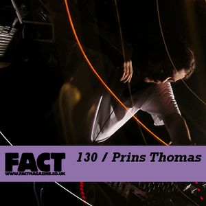 FACT Mix 130: Prins Thomas