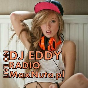 Eddy - Party of Celebration (Live on radio: www.maxnuta.pl)