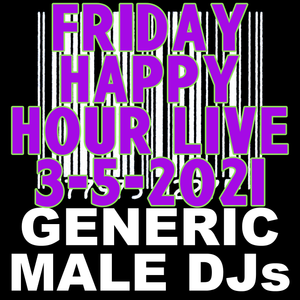 (Mostly) 80s & New Wave Happy Hour - Generic Male DJs - 3-5-2021