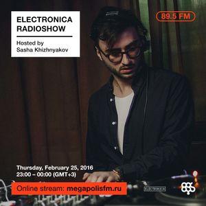 Electronica Radioshow @ Megapolis 89.5 FM – 25.02.2016 w/ Sasha Khizhnyakov