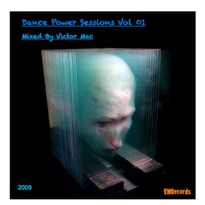 Dance Power Sessions Vol. 01 Mixed By Victor Mac