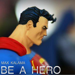 Max Kalama - Be a hero (Drum&Bass mixed compilation)