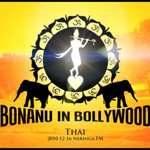 Bonanu In Bollywood - Thai (2010-12-16)