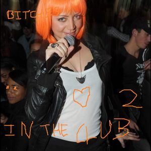 Bitches in the club 2