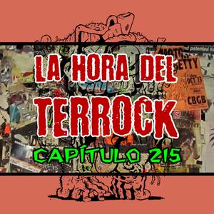LA HORA DEL TERROCK - CAPÍTULO 215