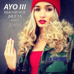 AYO III - RNB/HIP HOP JULY 2015