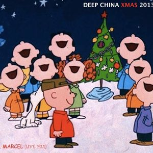 Deep China XMAS 2013 part 1 (Serge N. Marcel live mix)