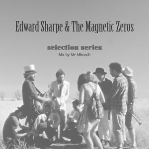 Edward Sharpe & The Magnetic Zeros - selection series