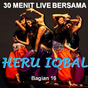 30 Menit Live Bersama Heru Iqbal - Bagian 16