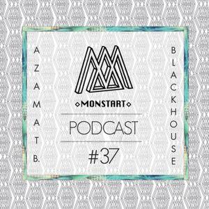 MONSTART CREW PODCAST / EPISODE #37: AZAMAT B. (BIG FAMILIA-BOOMCLAP) / BLACKHOUSE