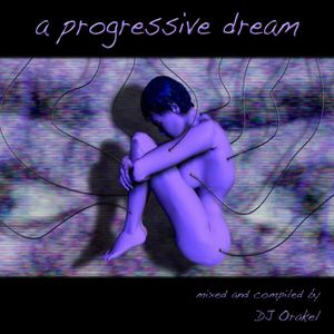 a progressive Dream by DJ Orakel - MIX CD[72:24] - MP3 128kbps