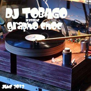 DJ TOBAGO presents GRAPHO CHOC Vol. 1