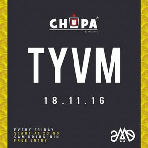 TYVM 18.11.16 (Tech you very much) @Chupa