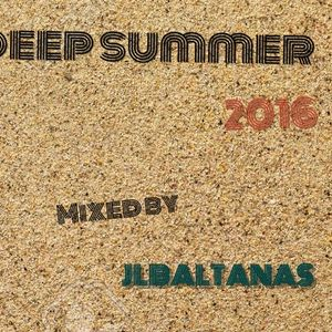 Deep Summer 2016 Mixed by JLBALTANAS