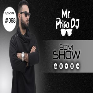 EDM Show Mr. Prisa Deejay - #068 (Preview)