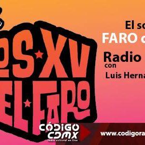 """Radio la Fábrica """"Sonidos del Faro"""" programa transmitido el día 25 de Junio 2015 por Código CDMX"""