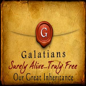 Galatians: Our Great Inheritance