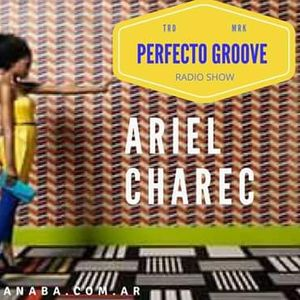 PERFECTO GROOVE RADIO SHOW - SPECIAL PODCAST CHAREC - 23/12