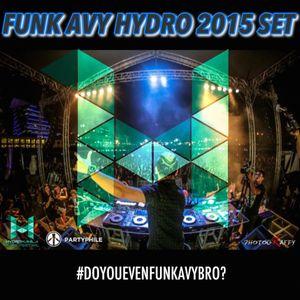 FUNK AVY's HYDRO 2015 PRIMETIME SET