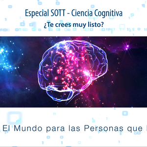 SOTT Radio Network [Español] Especial de Ciencia Cognitiva