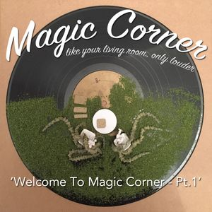 'Welcome To Magic Corner - Pt.1'
