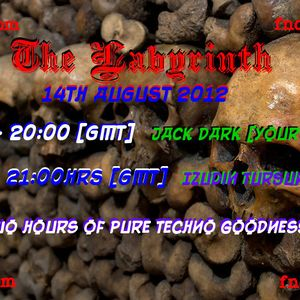 The Labyrinth with Jack Dark & Izo - 14th August 2012.