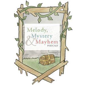 Melody, Mystery & Mayhem Episode #10
