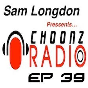 Sam Longdon Choonz EP39 14th July 201