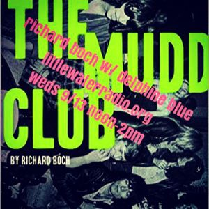 The Rest Is Noise Goes To The Mudd Club w/ guest Richard Boch 9/13/17 littlewaterradio.com
