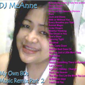 DJ MeAnne - 80s Music Remixes Part 2