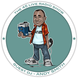 45 Live Radio Show pt. 4 with guest DJ ANDY SMITH