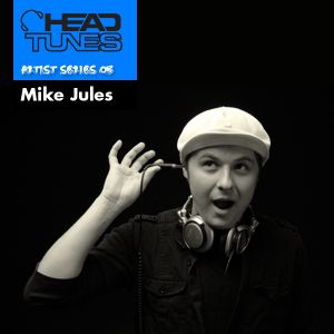 Headtunes Artist Series 05 with Mike Jules