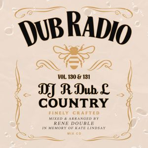 Dub Radio 130 & 131 New Country Edition (Full Unedited Mix) 2017
