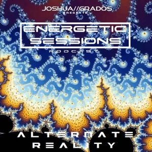 Energetic Sessions: Alternate Reality 001